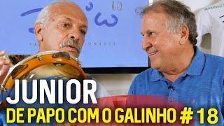 DE PAPO COM O GALINHO #18 JÚNIOR | Canal Zico 10