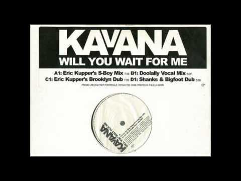 (1999) Kavana - Will You Wait For Me [Eric Kupper S-Boy RMX]