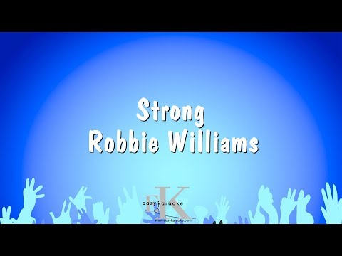 Strong - Robbie Williams (Karaoke Version)