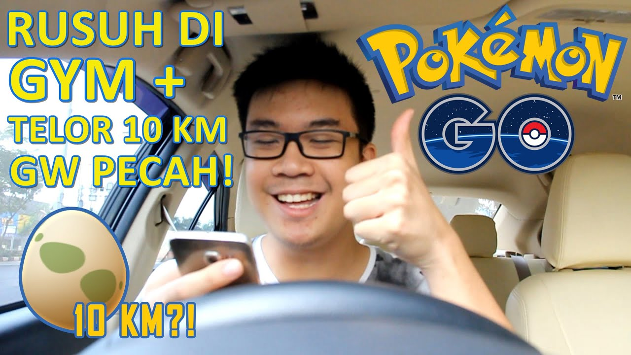 Rusuh di gym telor km pecah pokemon go vlog in