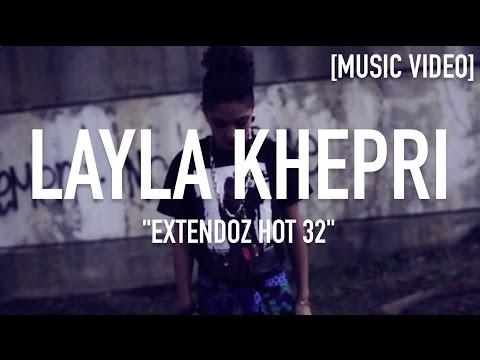 Layla Khepri - Extendoz Hot 32 ( Dir By Lady Redz ) [ Music Video ]