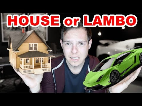 27 Years Old: Should I buy a House or a Lamborghini?