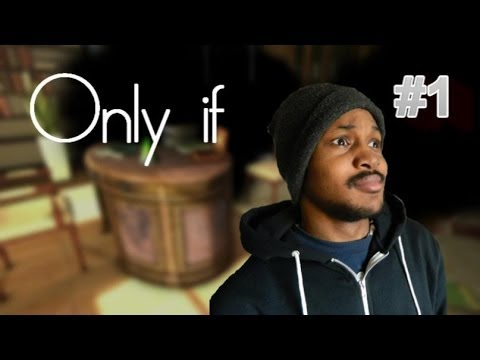 Only If [FULL GAME] - Walkthrough Guide Part One | INCEPTION MUCH!? (+Download)