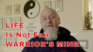 LIFE IS NOT FAIR Warrior's Mind