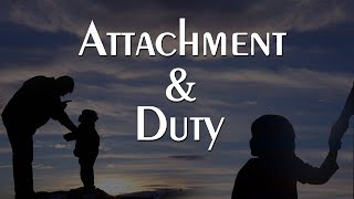 Attachment and Duty