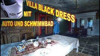 Lost Place... Maison Black-Dress Die Mega Villa mit Auto und Schwimmbad