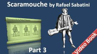 Part 3 - Scaramouche Audiobook by Rafael Sabatini - Book 2 (Chs 01-05)