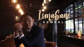 Isma Sane - Kembali (Official Music Video)