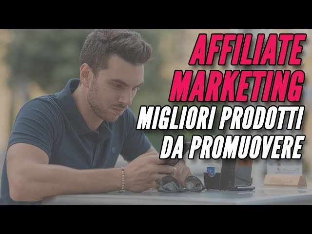 I Migliori Prodotti Digitali Per Fare Affiliate Marketing