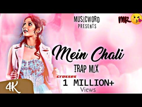    MEIN CHALI - TRAP MIX    DHVANI BHANUSALI    MR. STUDIO.    