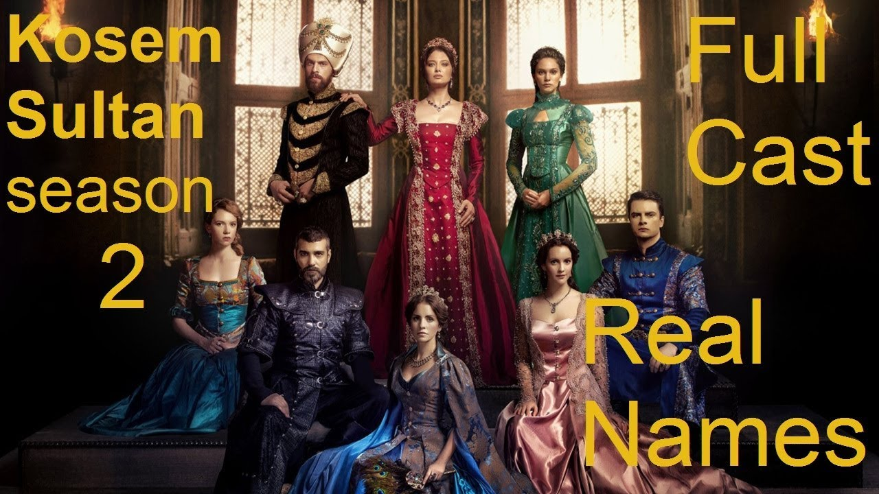 kosem Sultan - Season 2 - Full Cast and Their Real Names