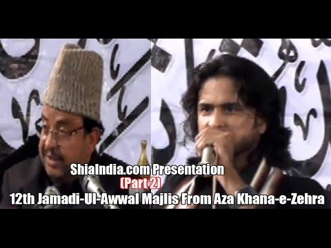 (Part2) 12th Jamadi-Ul-Awwal Majlis Shahadat-e-Shehzadi-e-Kounain From Aza Khana-e-Zehra 2016