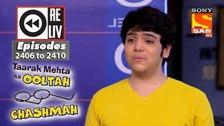 Weekly Reliv - Taarak Mehta Ka Ooltah Chashmah - 19th Feb to 23rd Feb 2018 - Episode 2406 to 2410