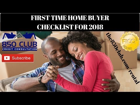 First Time Home Buyer Checklist For 2018 - 850 Club Credit Consultation