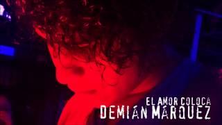 Demián Márquez - El Amor Coloca