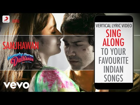 Samjhawan - Humpty Sharma Ki Dulhania|Official Bollywood Lyrics|Shreya|Arijit