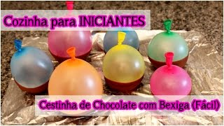 Cestinha de Chocolate com Bexiga Fácil: Cozinha para Iniciantes – Mag Matsumoto