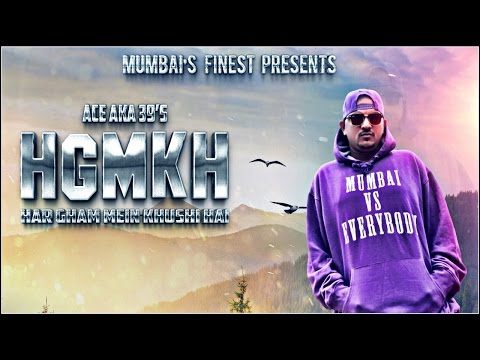 """HGMKH"" (Har Gham Mein Khushi Hai )  Ace Aka Mumbai 