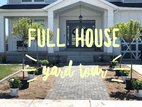 FULL HOUSE YARD TOUR
