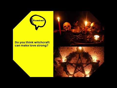 Why people use witchcraft in relationships