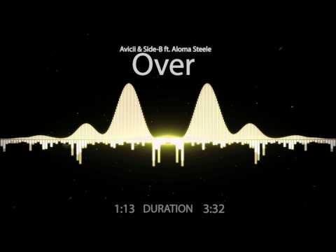 Avicii & Side-B Ft. Aloma Steele - Over [Stories Album 2015]