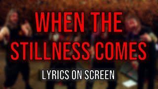 Slayer - When the Stillness Comes (Lyrics on Screen Video 🎤🎶🎸🥁)