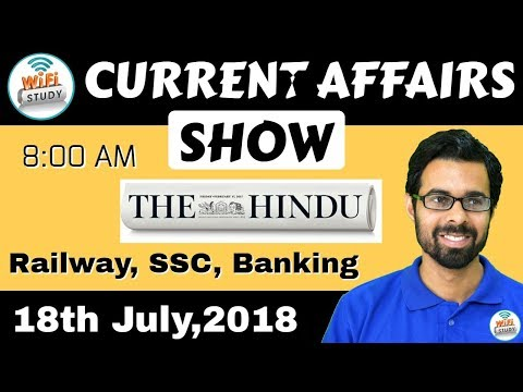 8:00 AM - CURRENT AFFAIRS SHOW 18th July   RRB ALP/Group D, SBI Clerk, IBPS, SSC, UP Police