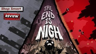 The End is Nigh: REVIEW  (A Brutal Metaphor of Life and Death… and Death) (Video Game Video Review)