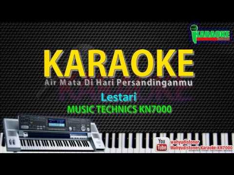 Karaoke Lestari - Air Mata Di Hari Persandinganmu KN7000 HD Quality Tanpa Vocal