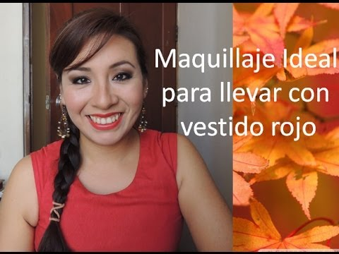 Maquillaje Ideal Para Llevar Con Vestido Rojo Youtube
