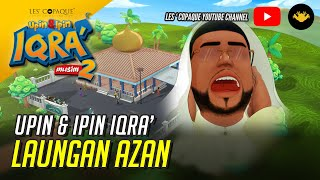 Download Lagu Upin & Ipin Iqra' - Laungan Azan mp3