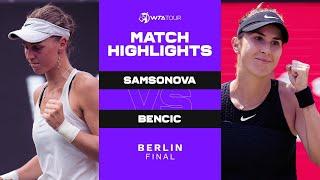 Liudmila Samsonova vs. Belinda Bencic | 2021 Berlin Final | WTA Match Highlights