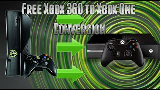 HOW TO UPGRADE YOUR XBOX 360 TO AN XBOX ONE FOR FREE, EASY AND HASSLE FREE