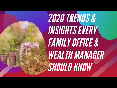 2020 Trends & Insights Every Family Office & Wealth Manager Should Know