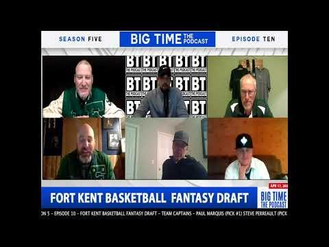 Big Time The Podcast - Fort Kent Community High School Fantasy Basketball Draft