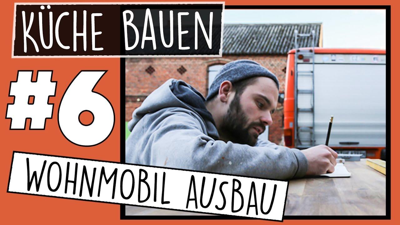 Kuche Bauen Wohnmobil Selbstausbau Part 6 My Vanlife Youtube