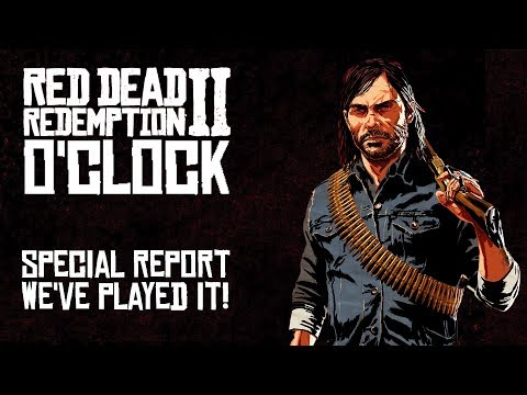 Red Dead Redemption 2 o'clock Hands-on Special - We've played it!