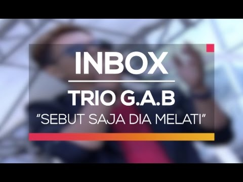 Trio G.A.B - Sebut Saja Dia Melati (Live on Inbox)