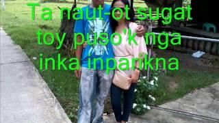 Gapu Ta Ay-Ayaten (With Ranches Wyeth) (Ilocano Song With Lyrics) By: Renier Catayna