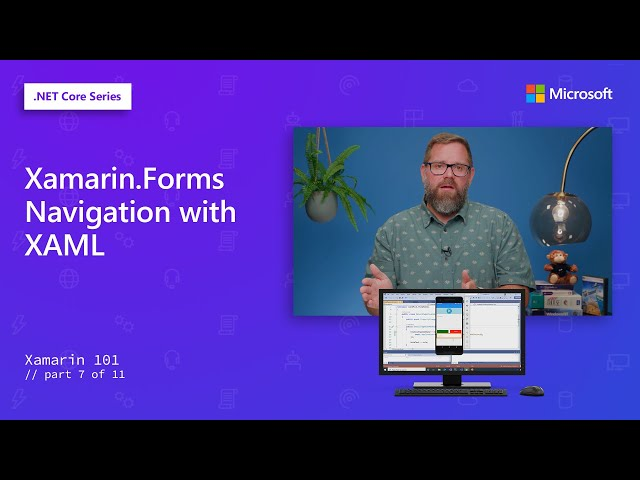 Xamarin.Forms Navigation with XAML | Xamarin 101 [7 of 11]