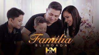 Baixar Helcio e Marina - Família Blindada | Música de Família / Hino de família / Louvor de Família