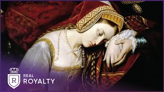 The Tragic Execution Of Anne Boleyn | The Lovers Who Changed History | Realy Royalty