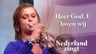 Nederland Zingt: Heer God, U loven wij