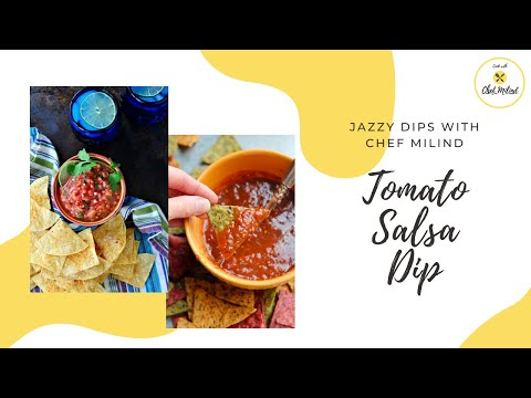Tomato Salsa Dip | Jazzy Dips with Chef Milind Sovani