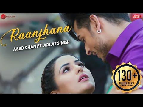 'RAANJHANA ' sung by Arijit Singh
