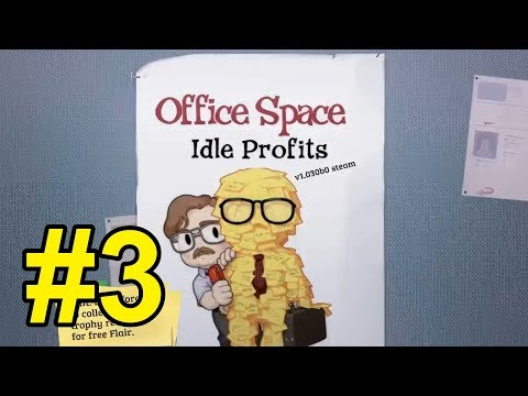 Office Space : Idle Profits - 3 -