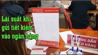 Gửi tiền tiết kiệm vào ngân hàng được lãi suất bao nhiêu