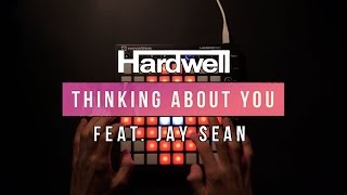 Hardwell feat. Jay Sean - Thinking About You (Launchpad cover by Purpz Seim) [Project File]