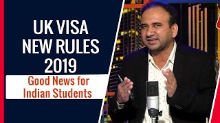 UK Visa New Rules 2019 | Good News for Indian Students