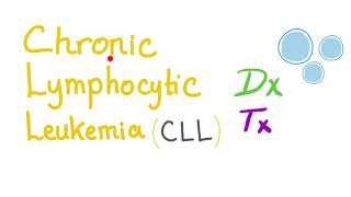 Diagnosis& Treatment of Chronic Lymphocytic Leukemia (CLL)